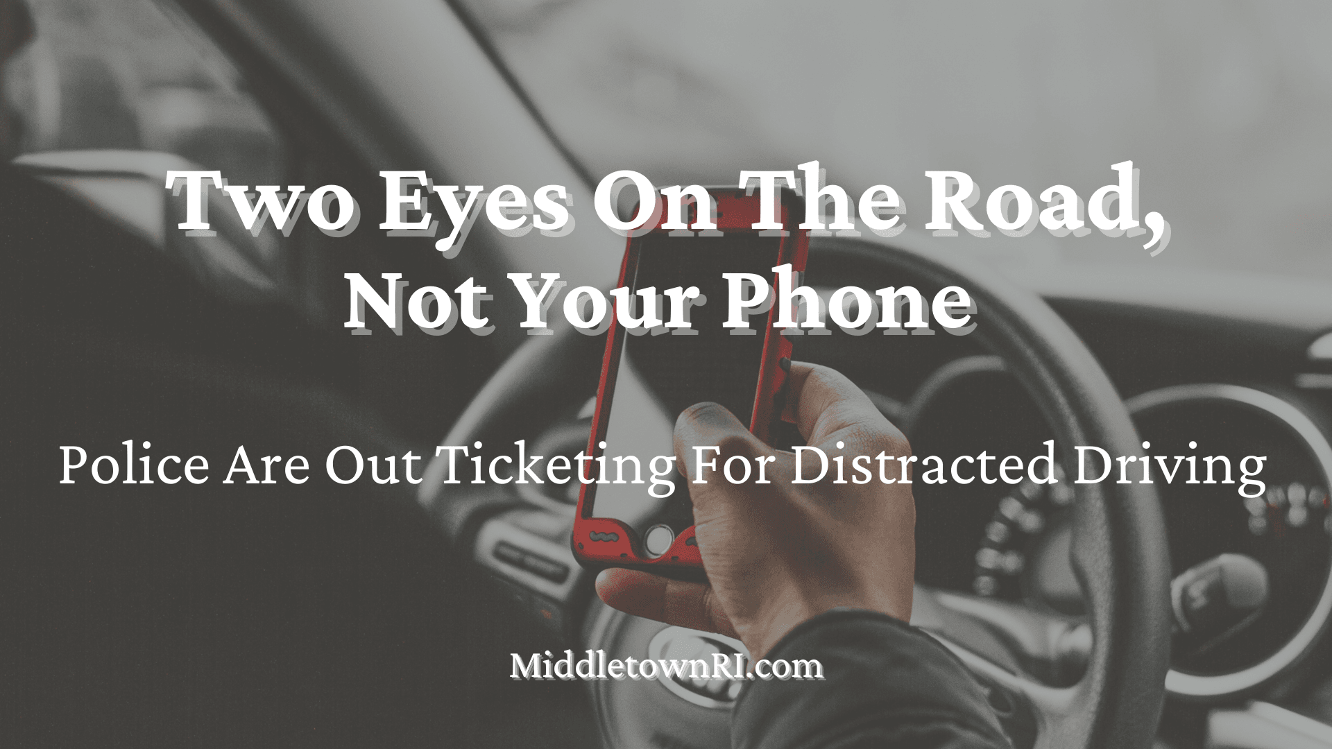 Two Eyes On The Road, Not Your Phone-2 2